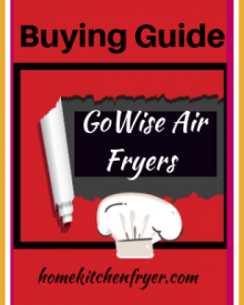 GoWise Air Fryers Buying Guide