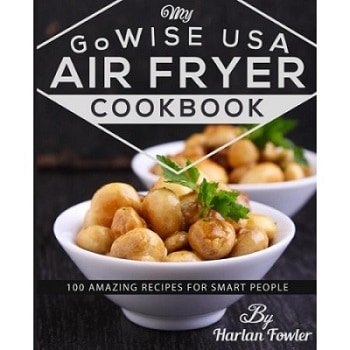 Gowise USA Air Fryer Cookbook
