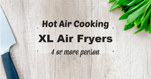 XL Hot Air Fryers