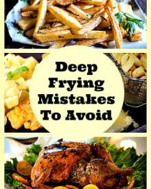 For The Perfect Fried Food - Never Make These Deep Frying Mistakes